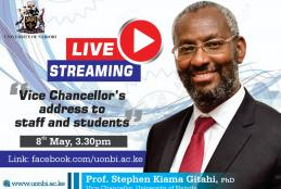 VICE CHANCELLOR'S LIVE STREAM ADDRESS TO STAFF AND STUDENTS ON 8TH MAY 2020 AT 3:30PM , LINK: facebook.com/uonbi.ac.ke